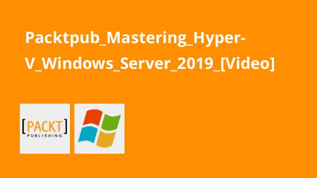 آموزش تسلط برHyper-V Windows Server 2019